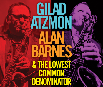 <B>Gilad Atzmon and Alan Barnes</B>