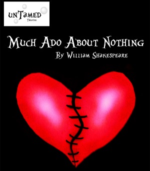 <B><I>UnTamed Theatre : 'Much Ado About Nothing'</I></B>