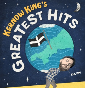<B><I>Kernow King's Greatest Hits</I></B>