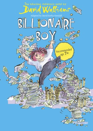 <B>David Walliams' : <I>'Billionaire Boy'</I></B>
