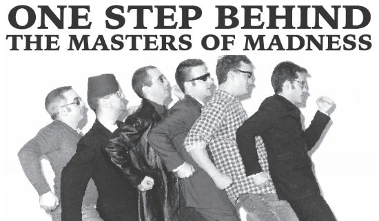 <B>One Step Behind : <I>'The Masters Of Madness'</I></B>