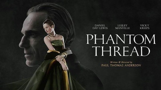 <B><I>Film : Phantom Thread (15)</I></B>