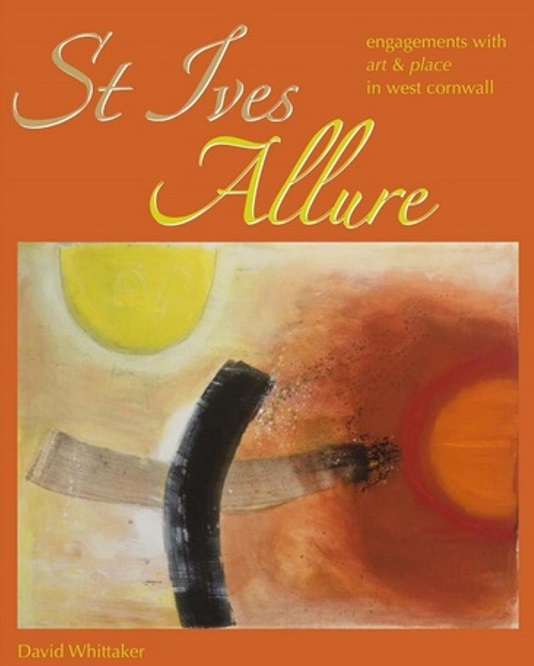 <B><I>Talk: St Ives Allure - Engagements With Art & Place In West Cornwall</I> </B>