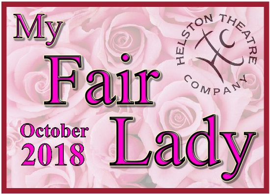 <B><I>Helston Theatre Company : 'My Fair Lady'</I></B>