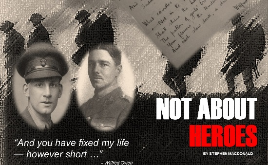 <B>'Not About Heroes' by Stephen MacDonald</B>