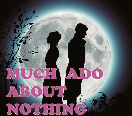 <B>Shakespeare : <I>'Much Ado About Nothing'</I></B>