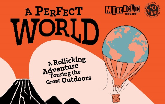 <B>'A Perfect World' - Miracle Theatre</B>