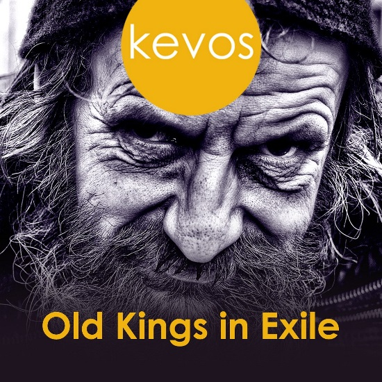 <B>'Old Kings In Exile' - Kevos</B>
