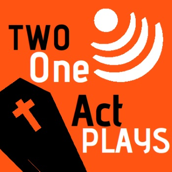 <B><I>Two - 'One Act Plays' </I></B>
