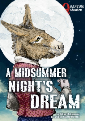 <B><I>'A Midsummer Night's Dream' : Quantum Theatre</I></B>