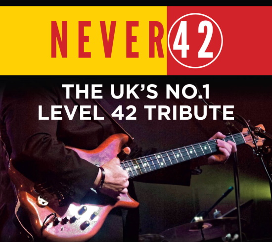 <B>Never 42 – The Level 42 Tribute</B>